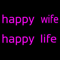 Happy Wife Happy Life Enseigne Néon