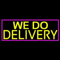 We Do Delivery With Pink Border Enseigne Néon