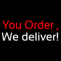 You Order We Deliver Enseigne Néon